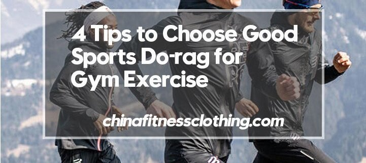 4-Tips-to-Choose-Good-Sports-Do-rag-for-Gym-Exercise