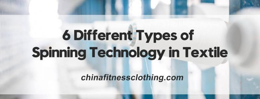 6-Different-Types-of-Spinning-Technology-in-Textile