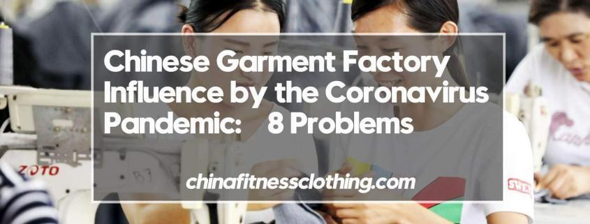 Chinese-Garment-Factory-Influence-by-the-Coronavirus-Pandemic-8-Problems-Become-Bosss-Nightmare