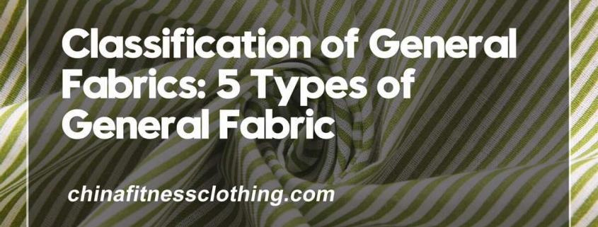 Classification-of-General-Fabrics-5-Types-of-General-Fabric