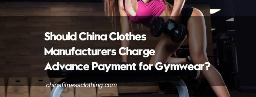 Should-China-Fitness-Clothes-Manufacturers-Charge-Advance-Payment-for-Gymwear