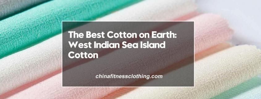 The-Best-Cotton-on-Earth-West-Indian-Sea-Island-Cotton