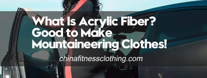 What-Is-Acrylic-Fiber-Good-to-Make-Mountaineering-Clothes