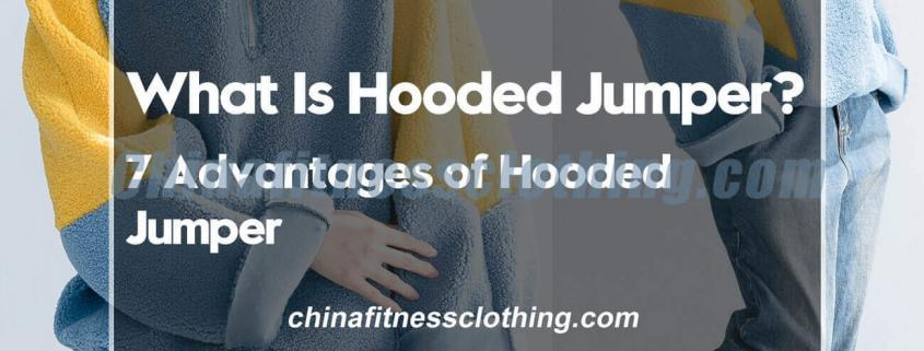 What-Is-Hooded-Jumper-7-Advantages-of-Hooded-Jumper