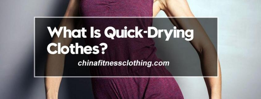 What-Is-Quick-Drying-Clothes