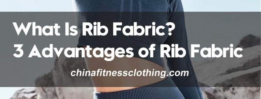 What-Is-Rib-Fabric-3-Advantages-of-Rib-Fabric
