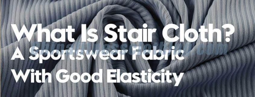 What-Is-Stair-Cloth-A-Sportswear-Fabric-With-Good-Elasticity