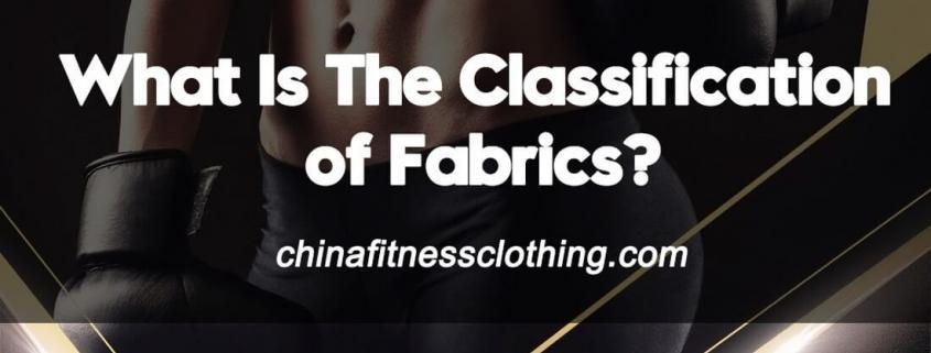 What-Is-The-Classification-of-Fabrics