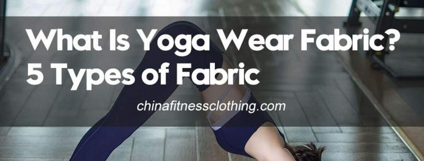 What-Is-Yoga-Wear-Fabric