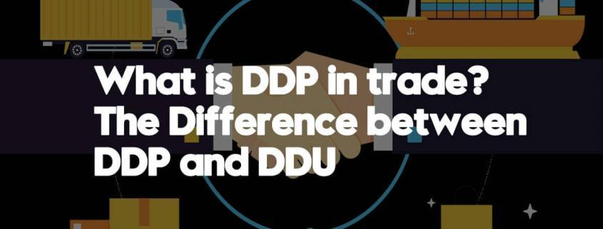 What-is-DDP-in-trade-The-Difference-between-DDP-and-DDU
