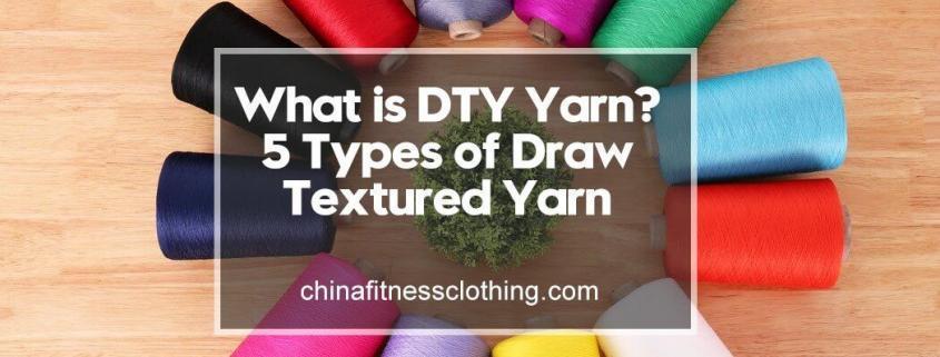What-is-DTY-Yarn