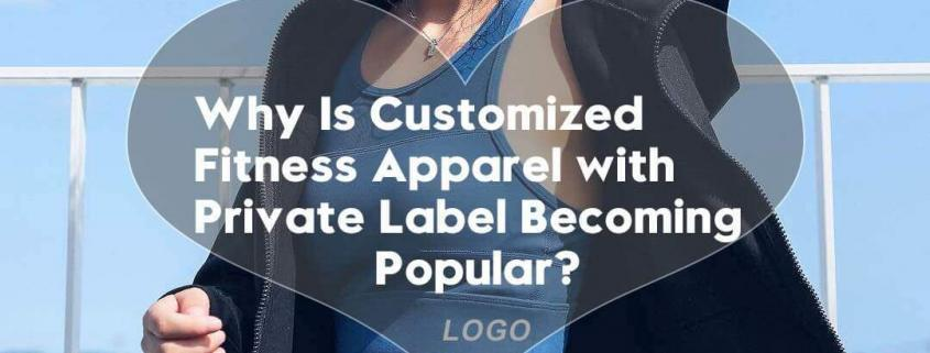 Why-Is-Customized-Fitness-Apparel-with-Private-Label-Becoming-Popular