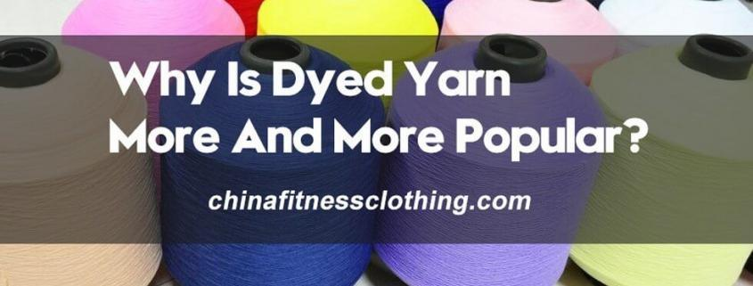 Why-Is-Dyed-Yarn-More-And-More-Popular-4-Advantages-of-Dyed-Yarn