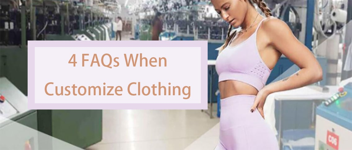 4 FAQs When Customize Clothing