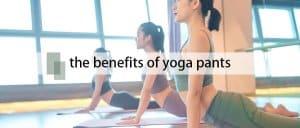 Benefits-of-Yoga-Pants