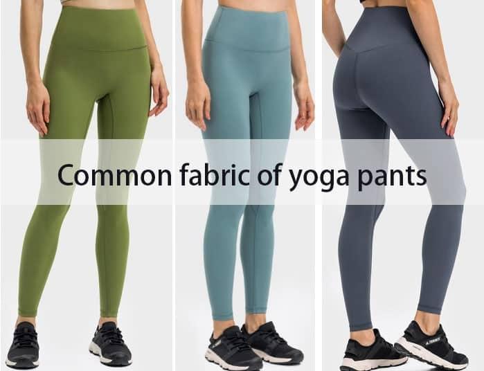 Common fabric of yoga pants
