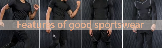 Features of good sportswear