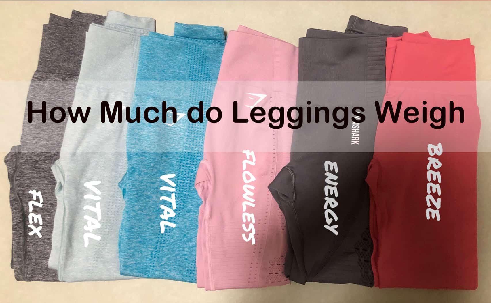 how much do leggings weigh