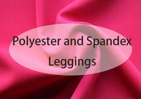 Polyester and Spandex Leggings