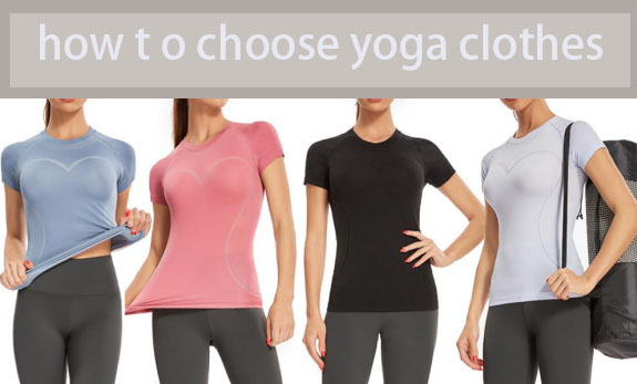 how to choose yoga clothes