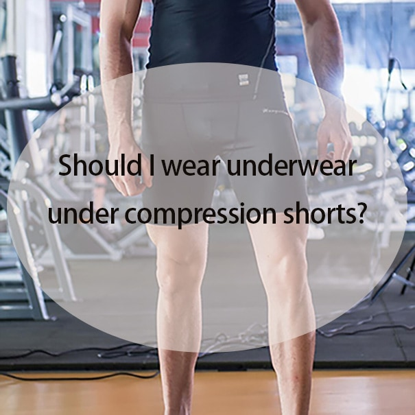 Should I wear underwear under compression shorts